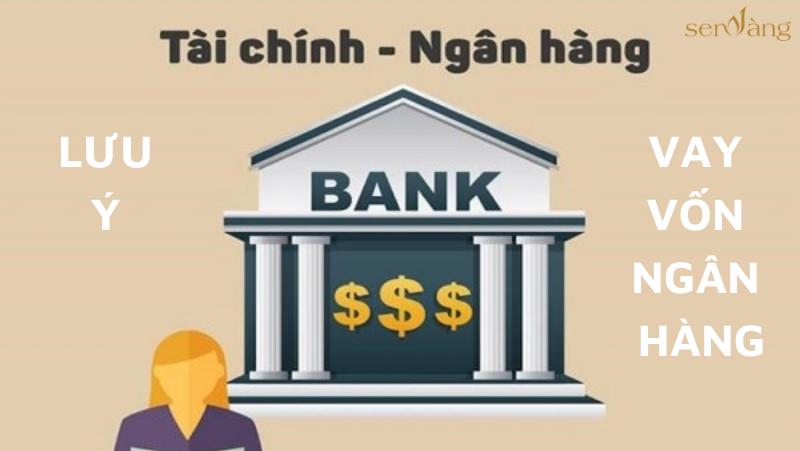 Những lưu ý khi làm hồ sơ vay vốn ngân hàng – Bất động sản Sen Vàng