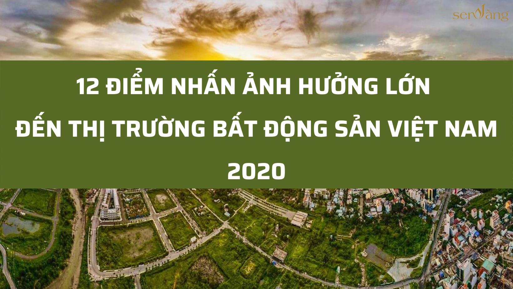 12 điểm nhấn ảnh hưởng lớn đến thị trường Bất động sản Việt Nam 2020