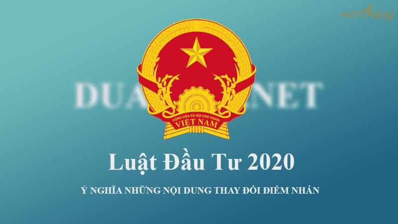 Luật Đầu tư sửa đổi năm 2020 – Văn bản pháp luật