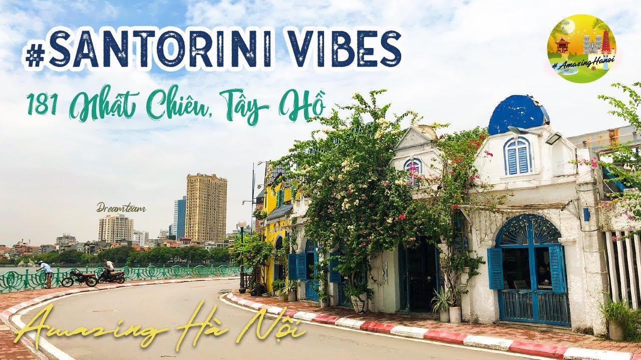 Khám phá Santorini Vibes Hồ Tây – Amazing Hanoi