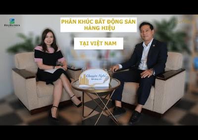 """""""Phân khúc Bất động sản hàng hiệu tại Việt Nam"""" Talkshow số 15"""