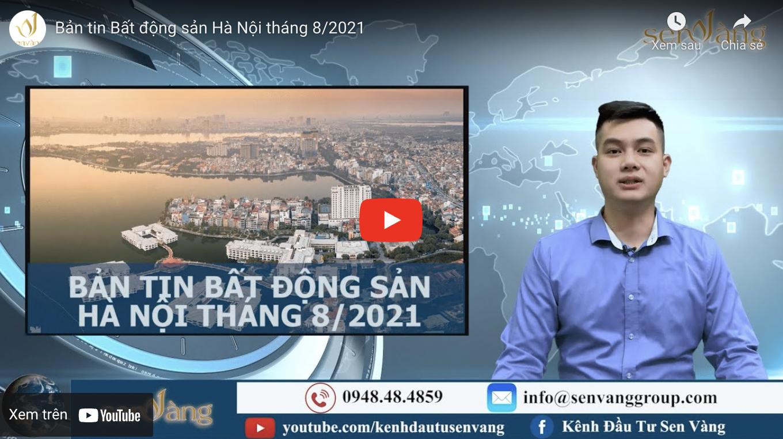 BẢN TIN BẤT ĐỘNG SẢN HÀ NỘI THÁNG 8/2021