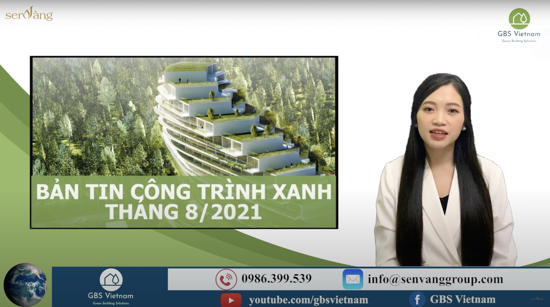 Bản tin Công trình xanh Tháng 8/2021